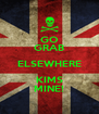 GO GRAB ELSEWHERE KIMS MINE! - Personalised Poster A4 size