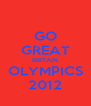 GO GREAT BRITAIN OLYMPICS 2012 - Personalised Poster A4 size