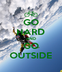 GO HARD AND GO OUTSIDE - Personalised Poster A4 size