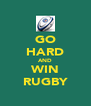 GO HARD AND WIN RUGBY - Personalised Poster A4 size