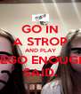 GO IN A STROP AND PLAY LEGO ENOUGH SAID. - Personalised Poster A4 size