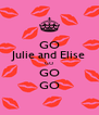 GO Julie and Elise GO GO GO - Personalised Poster A4 size