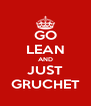 GO LEAN AND JUST GRUCHET - Personalised Poster A4 size