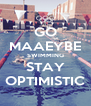 GO MAAEYBE SWIMMING STAY OPTIMISTIC - Personalised Poster A4 size