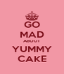 GO MAD ABOUT YUMMY CAKE - Personalised Poster A4 size