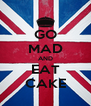 GO MAD AND EAT CAKE - Personalised Poster A4 size