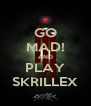 GO MAD! AND PLAY SKRILLEX - Personalised Poster A4 size