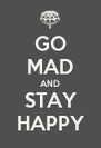 GO MAD AND STAY HAPPY - Personalised Poster A4 size