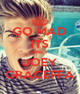 GO MAD ITS ONLY JOEY GRACEFFA - Personalised Poster A4 size