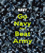 Go Navy And Beat Army - Personalised Poster A4 size