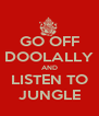 GO OFF DOOLALLY AND LISTEN TO JUNGLE - Personalised Poster A4 size
