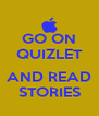 GO ON QUIZLET  AND READ STORIES - Personalised Poster A4 size