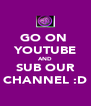 GO ON  YOUTUBE AND SUB OUR CHANNEL :D - Personalised Poster A4 size
