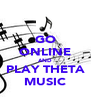 GO ONLINE AND PLAY THETA MUSIC - Personalised Poster A4 size