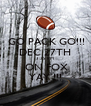 GO PACK GO!!! DEC 27TH 3:25 PM  ON FOX YAY !!! - Personalised Poster A4 size