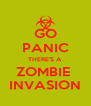 GO PANIC THERE'S A  ZOMBIE  INVASION - Personalised Poster A4 size