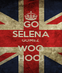 GO SELENA GOMEZ WOO HOO! - Personalised Poster A4 size