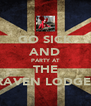 GO SICK AND PARTY AT THE RAVEN LODGE  - Personalised Poster A4 size