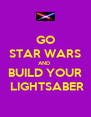 GO STAR WARS AND  BUILD YOUR  LIGHTSABER - Personalised Poster A4 size