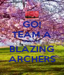 GO! TEAM A GO!GO! BLAZING ARCHERS - Personalised Poster A4 size