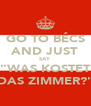 """GO TO BÉCS AND JUST SAY """"WAS KOSTET DAS ZIMMER?"""" - Personalised Poster A4 size"""