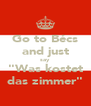 """Go to Bécs and just say """"Was kostet das zimmer"""" - Personalised Poster A4 size"""