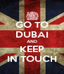 GO TO DUBAI AND KEEP IN TOUCH - Personalised Poster A4 size