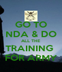 GO TO NDA & DO ALL THE TRAINING  FOR ARMY - Personalised Poster A4 size