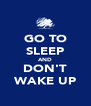 GO TO SLEEP AND DON'T WAKE UP - Personalised Poster A4 size