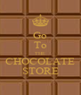 Go To THE CHOCOLATE STORE - Personalised Poster A4 size