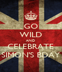 GO WILD AND CELEBRATE SIMON'S BDAY - Personalised Poster A4 size
