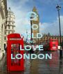 GO WILD AND LOVE LONDON - Personalised Poster A4 size