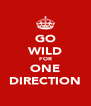GO WILD FOR ONE DIRECTION - Personalised Poster A4 size