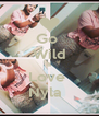 Go  Wild & Love  Nyla   - Personalised Poster A4 size
