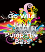 Go Wild, Rave And Pump The  Bass - Personalised Poster A4 size