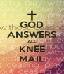 GOD ANSWERS ALL KNEE MAIL - Personalised Poster A4 size