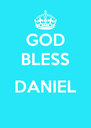 GOD BLESS  DANIEL  - Personalised Poster A4 size