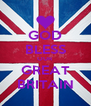 GOD BLESS OUR GREAT BRITAIN - Personalised Poster A4 size