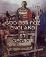 GOD FOR FOZ ENGLAND AND ST GEORGE - Personalised Poster A4 size