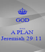 GOD  HAS A PLAN Jeremiah 29:11  - Personalised Poster A4 size