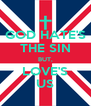 GOD HATE'S THE SIN BUT, LOVE'S US - Personalised Poster A4 size