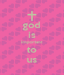 god is important to us - Personalised Poster A4 size
