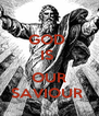 GOD  IS   OUR SAVIOUR  - Personalised Poster A4 size