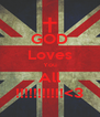 GOD Loves You All !!!!!!!!!!!<3 - Personalised Poster A4 size