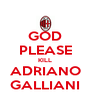 GOD PLEASE KILL ADRIANO GALLIANI - Personalised Poster A4 size