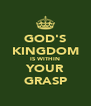GOD'S KINGDOM IS WITHIN YOUR GRASP - Personalised Poster A4 size