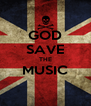 GOD SAVE THE MUSIC  - Personalised Poster A4 size