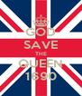 GOD SAVE THE QUEEN 1690 - Personalised Poster A4 size