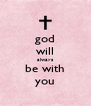 god will always be with you - Personalised Poster A4 size