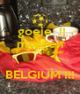 goeie  !! morgen the morning after  BELGIUM !!! - Personalised Poster A4 size